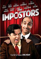 The impostors by Fox Searchlight Pictures presents ; a First Cold Press production ; produced by Elizabeth W. Alexander and Stanley Tucci ; written and directed by Stanley Tucci.