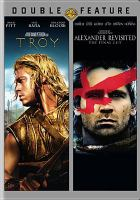 Troy ; Alexander revisited : the final cut.