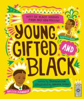 Young, gifted and black : meet 52 black heroes from past and present Book cover