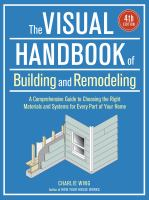 The visual handbook of building and remodeling : a comprehensive guide to choosing the right materials and systems for every part of your home Book cover