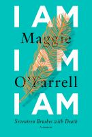 I am, I am, I am : seventeen brushes with death  Cover Image