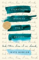 Everything happens for a reason : and other lies I've loved Book cover
