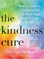 Go to record The kindness cure : how the science of compassion can heal...