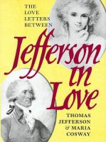 Jefferson in love : love letters between Thomas Jefferson & Maria Cosway  Cover Image