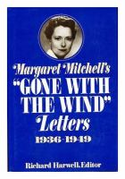 Go to record Margaret Mitchell's Gone with the wind letters, 1936-1949