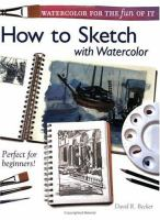 Watercolor for the fun of it : how to sketch with watercolor