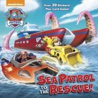 Paw patrol : sea patrol to the rescue!