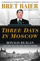 Three days in Moscow by Bret Baier with Catherine Whitney.