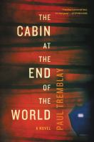 Go to record The cabin at the end of the world : a novel