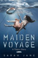 Maiden voyage : a Titanic story