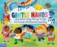 Go to record Gentle hands and other sing-along songs for social-emotion...