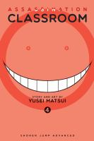 Assassination classroom. 4 Time to face the unbelievable Book cover