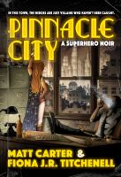 Go to record Pinnacle City : a superhero noir