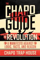 The Chapo guide to revolution : a manifesto against logic, facts, and reason