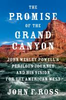 Go to record The promise of the Grand Canyon : John Wesley Powell's per...