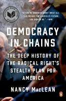 Democracy in chains : the deep history of the radical right's stealth plan for America