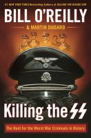 Killing the SS : the hunt for the worst war criminals in history  Cover Image