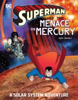 Superman and the menace on Mercury : a solar system adventure