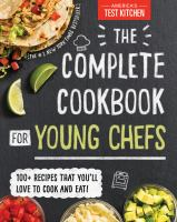The complete cookbook for young chefs by America's Test Kitchen.