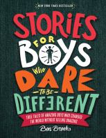Stories for boys who dare to be different : true tales of amazing boys who changed the world without killing dragons Book cover