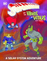 Superman and the villains on Venus : a solar system adventure