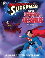 Superman and the utopia on Uranus : a solar system adventure