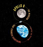 Apollo 8 by Martin W. Sandler.
