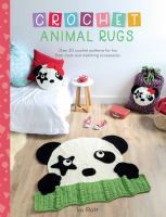 Go to record Crochet animal rugs : over 20 crochet patterns for fun flo...