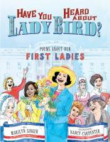 Have you heard about Lady Bird? : poems about our first ladies Book cover
