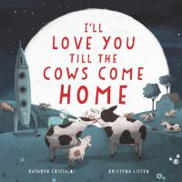 I'll love you till the cows come home Book cover