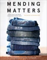Mending matters : stitch, patch, and repair your favorite denim & more Book cover