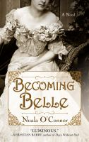 Becoming Belle : a novel  Cover Image