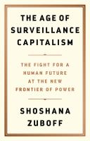The age of surveillance capitalism : the fight for a human future at the new frontier of power Book cover