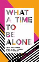 What a time to be alone : the Slumflower's guide to why you are already enough  Cover Image