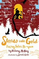Straw into gold : fairy tales re-spun  Cover Image