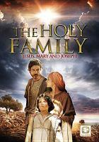 The holy family : Jesus, Mary and Joseph