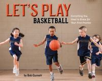 Let's play basketball : everything you need to know for your first practice  Cover Image