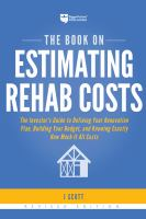 The book on estimating rehab costs : the investor's guide to defining your renovation plan, building your budget, and knowing exactly how much it all costs Book cover