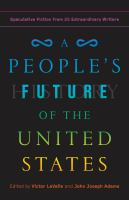 A people's future of the United States : speculative fiction from 25 extraordinary writers  Cover Image