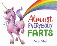 Almost everybody farts by Marty Kelley.