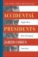 Accidental presidents : eight men who changed America