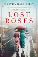 Lost roses : a novel  Cover Image