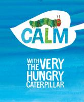 Calm with the very hungry caterpillar Book cover