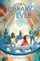 The library of ever by Zeno Alexander.