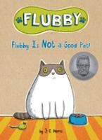 Flubby is not a good pet!  Cover Image
