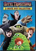 Hotel Transylvania : 3-movie DVD collection. Cover Image
