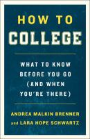 How to college : what to know before you go (and when you're there) Book cover
