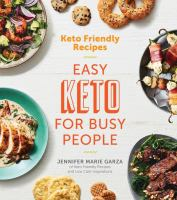 Keto friendly recipes : easy keto for busy people Book cover