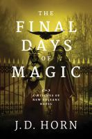 The final days of magic by J. D. Horn.