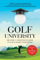 Golf university : improve your putting, driving, and more in four short semesters Book cover